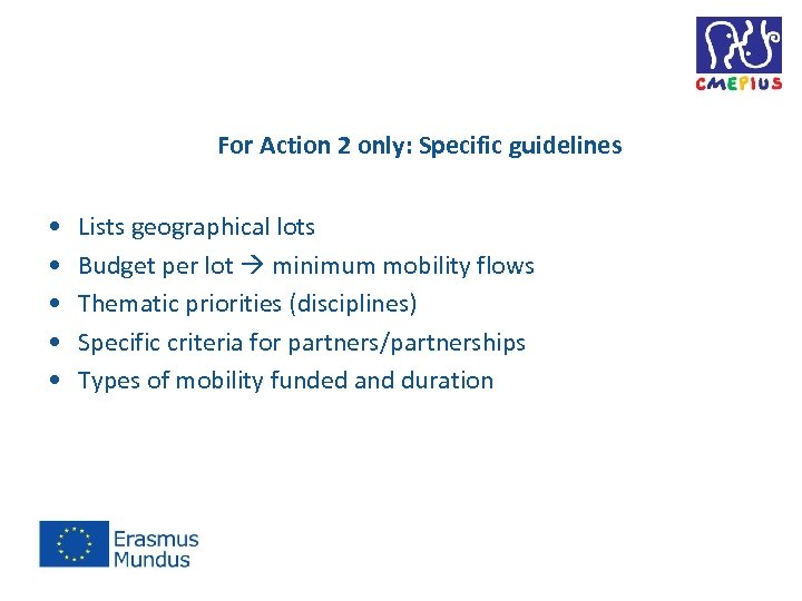 For Action 2 only: Specific guidelines • • • Lists geographical lots Budget per