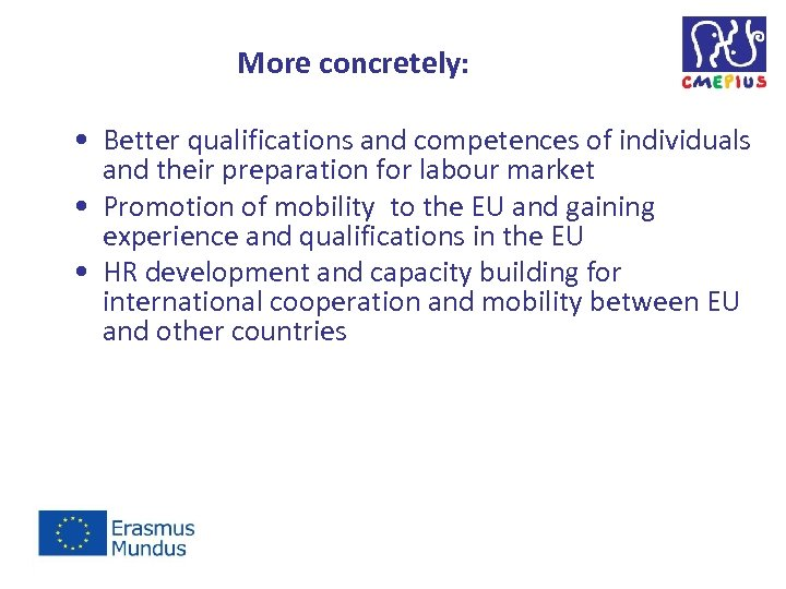 More concretely: • Better qualifications and competences of individuals and their preparation for labour