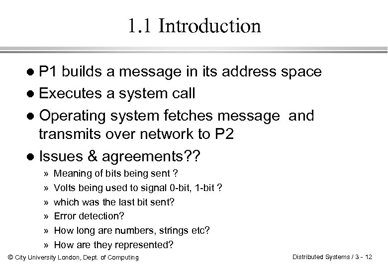 1. 1 Introduction P 1 builds a message in its address space l Executes