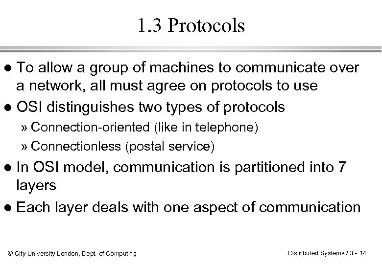 1. 3 Protocols To allow a group of machines to communicate over a network,