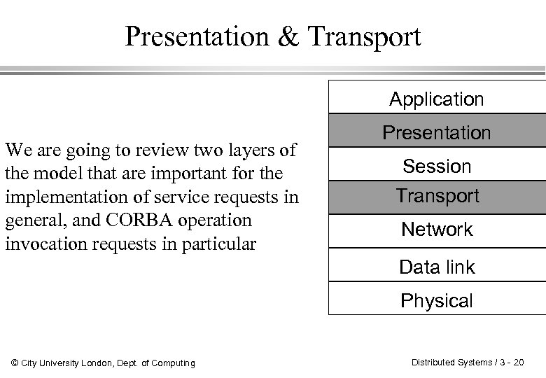Presentation & Transport Application We are going to review two layers of the model