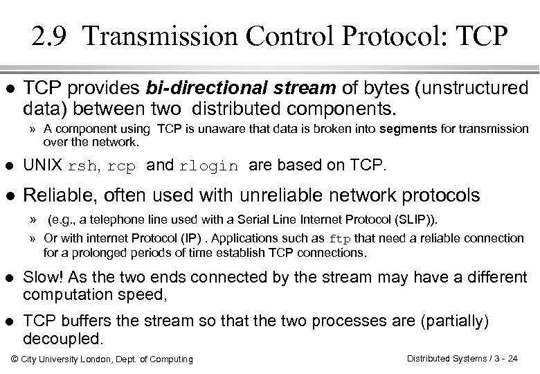 2. 9 Transmission Control Protocol: TCP l TCP provides bi-directional stream of bytes (unstructured
