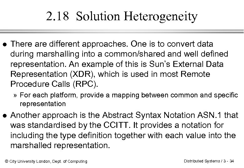 2. 18 Solution Heterogeneity l There are different approaches. One is to convert data