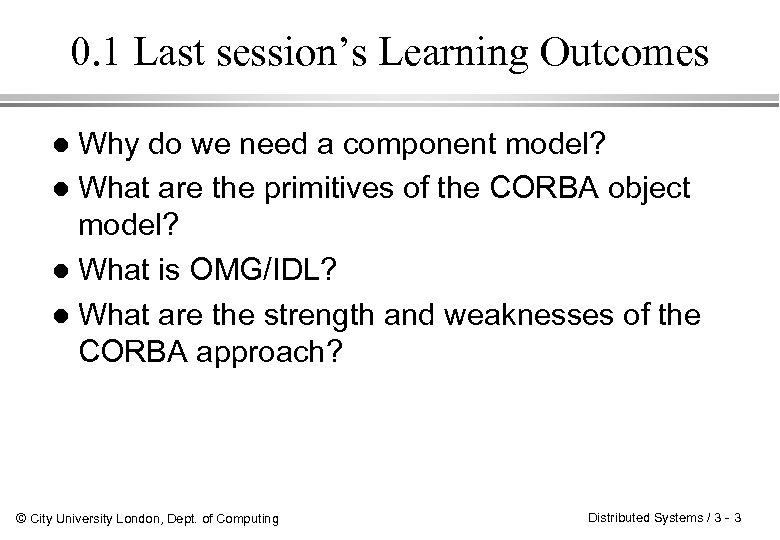 0. 1 Last session's Learning Outcomes Why do we need a component model? l