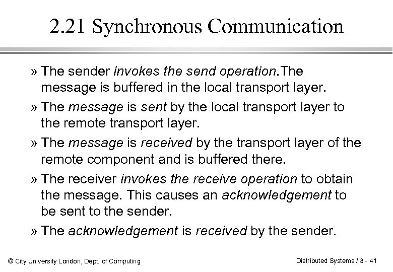 2. 21 Synchronous Communication » The sender invokes the send operation. The message is