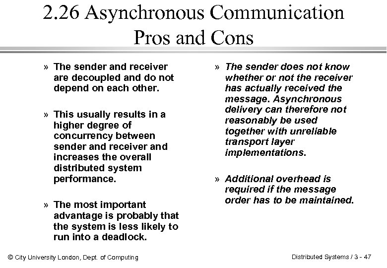 2. 26 Asynchronous Communication Pros and Cons » The sender and receiver are decoupled