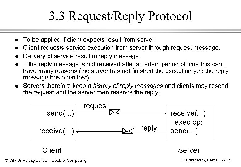 3. 3 Request/Reply Protocol l l To be applied if client expects result from