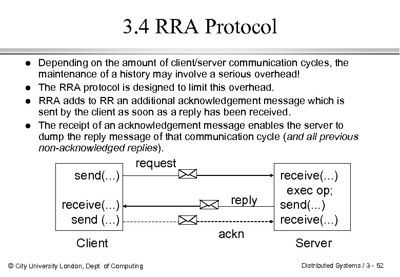 3. 4 RRA Protocol l l Depending on the amount of client/server communication cycles,