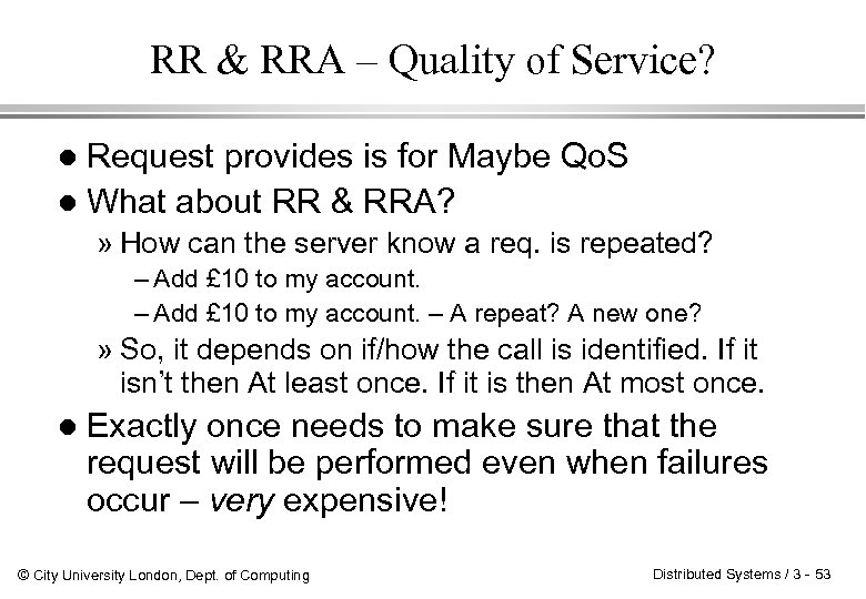 RR & RRA – Quality of Service? Request provides is for Maybe Qo. S