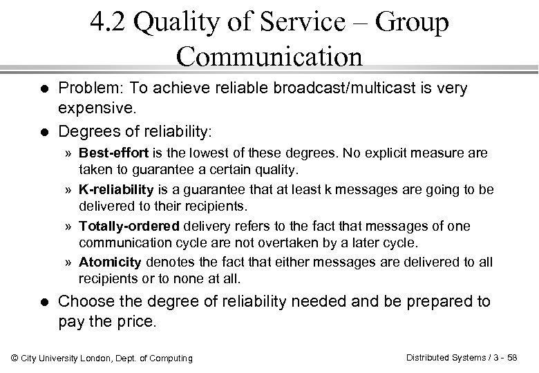 4. 2 Quality of Service – Group Communication l l Problem: To achieve reliable