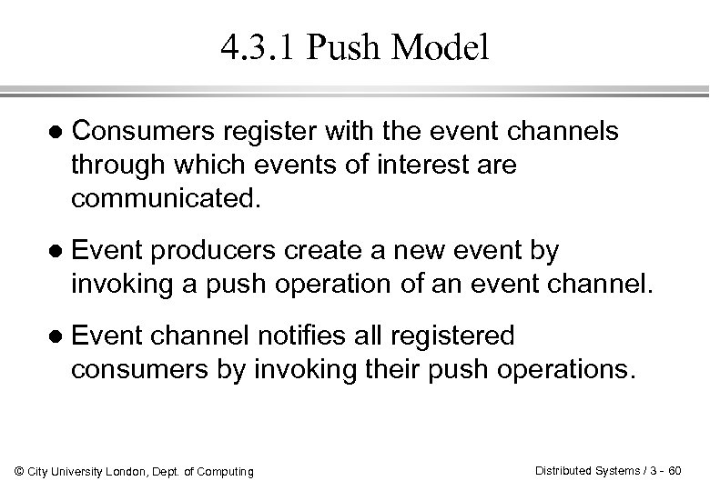 4. 3. 1 Push Model l Consumers register with the event channels through which