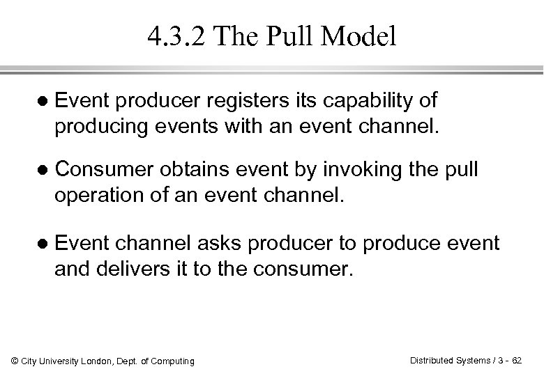 4. 3. 2 The Pull Model l Event producer registers its capability of producing