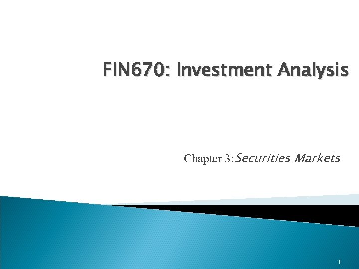 FIN 670: Investment Analysis Chapter 3: Securities Markets 1