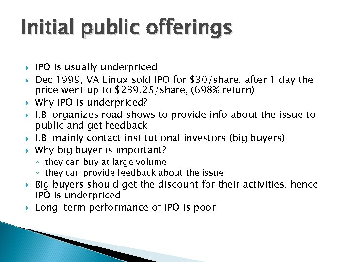Initial public offerings IPO is usually underpriced Dec 1999, VA Linux sold IPO for