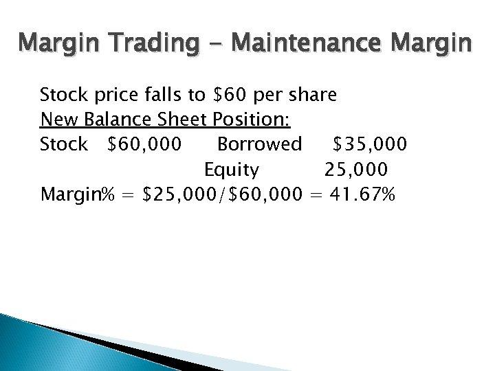 Margin Trading - Maintenance Margin Stock price falls to $60 per share New Balance
