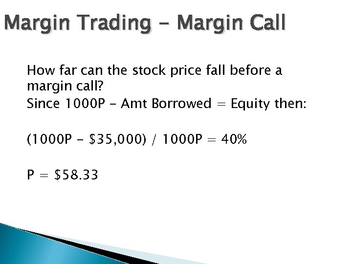 Margin Trading - Margin Call How far can the stock price fall before a