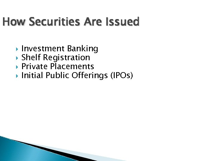 How Securities Are Issued Investment Banking Shelf Registration Private Placements Initial Public Offerings (IPOs)