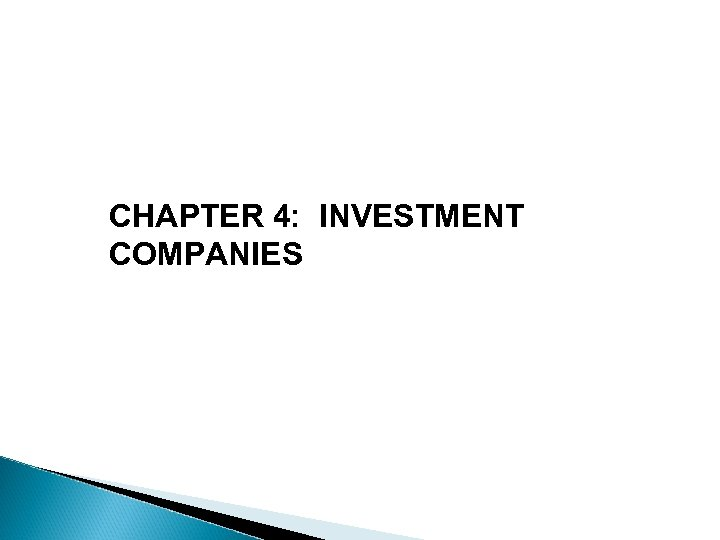 CHAPTER 4: INVESTMENT COMPANIES