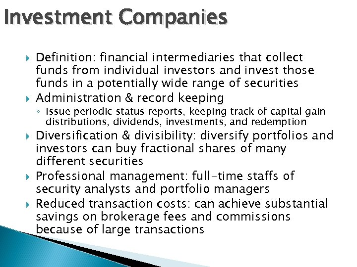 Investment Companies Definition: financial intermediaries that collect funds from individual investors and invest those