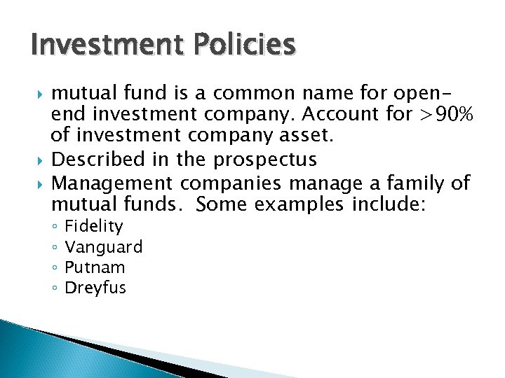 Investment Policies mutual fund is a common name for openend investment company. Account for