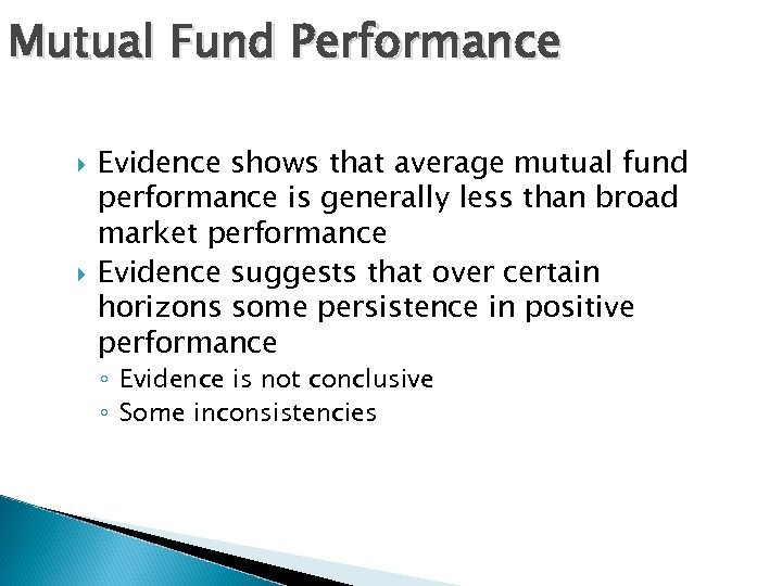 Mutual Fund Performance Evidence shows that average mutual fund performance is generally less than