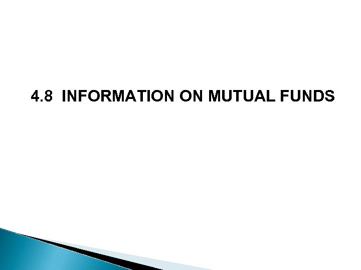 4. 8 INFORMATION ON MUTUAL FUNDS