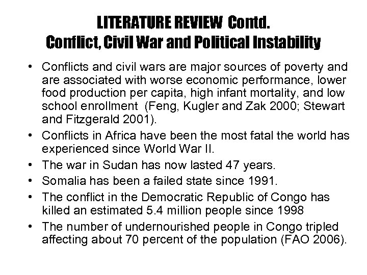 LITERATURE REVIEW Contd. Conflict, Civil War and Political Instability • Conflicts and civil wars