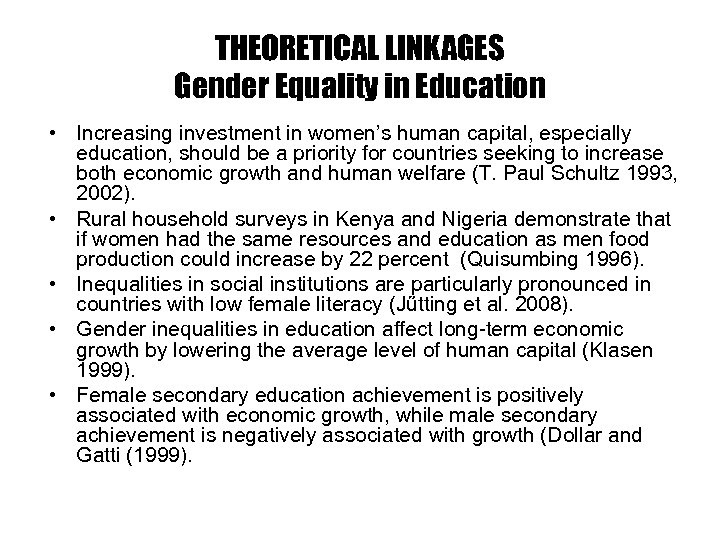 THEORETICAL LINKAGES Gender Equality in Education • Increasing investment in women's human capital, especially