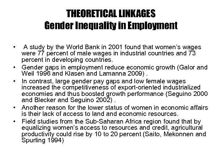 THEORETICAL LINKAGES Gender Inequality in Employment • • • A study by the World