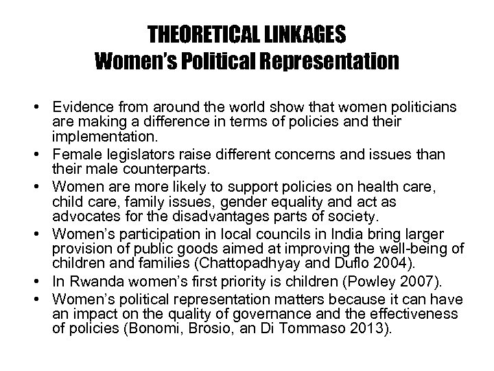 THEORETICAL LINKAGES Women's Political Representation • Evidence from around the world show that women