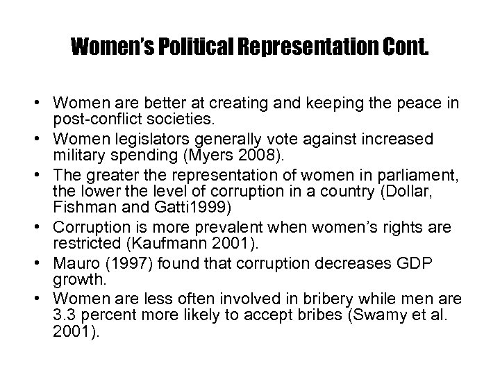 Women's Political Representation Cont. • Women are better at creating and keeping the peace
