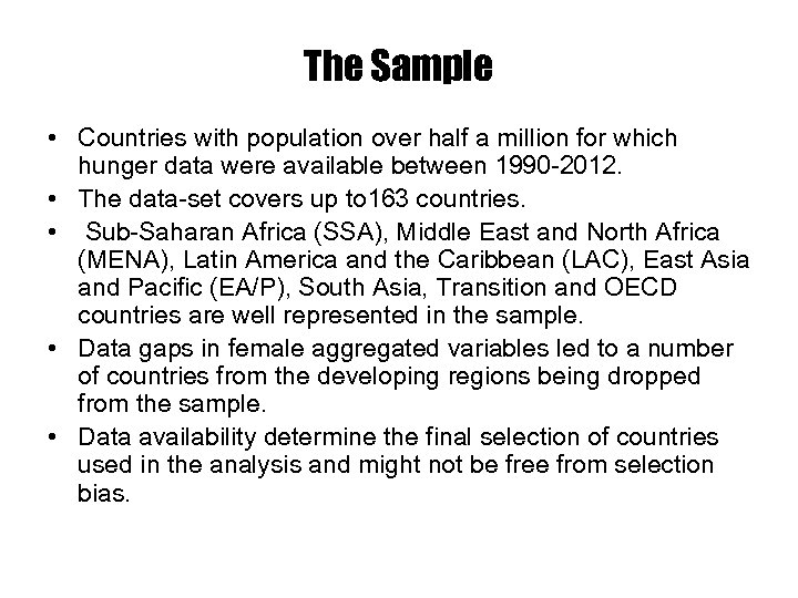 The Sample • Countries with population over half a million for which hunger data