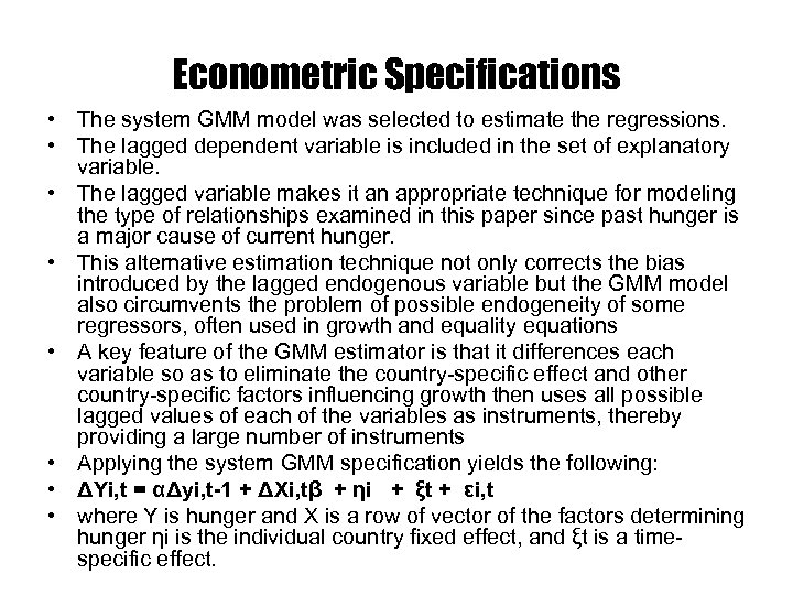 Econometric Specifications • The system GMM model was selected to estimate the regressions. •