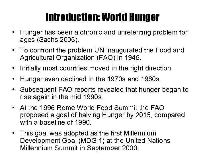Introduction: World Hunger • Hunger has been a chronic and unrelenting problem for ages