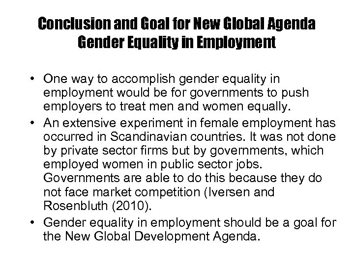 Conclusion and Goal for New Global Agenda Gender Equality in Employment • One way