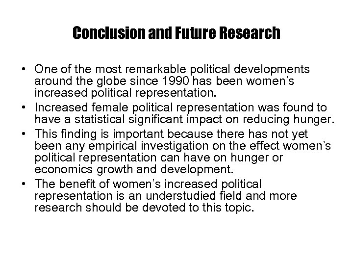 Conclusion and Future Research • One of the most remarkable political developments around the