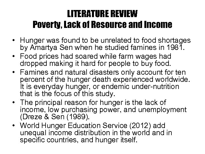 LITERATURE REVIEW Poverty, Lack of Resource and Income • Hunger was found to be