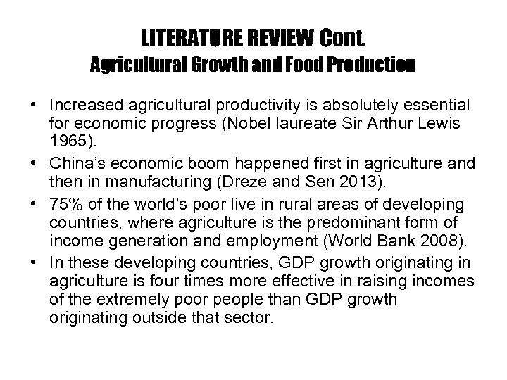 LITERATURE REVIEW Cont. Agricultural Growth and Food Production • Increased agricultural productivity is absolutely
