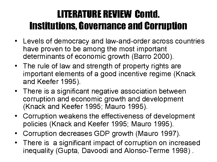 LITERATURE REVIEW Contd. Institutions, Governance and Corruption • Levels of democracy and law-and-order across