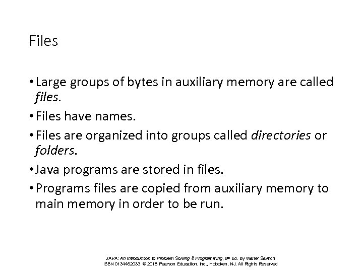Files • Large groups of bytes in auxiliary memory are called files. • Files