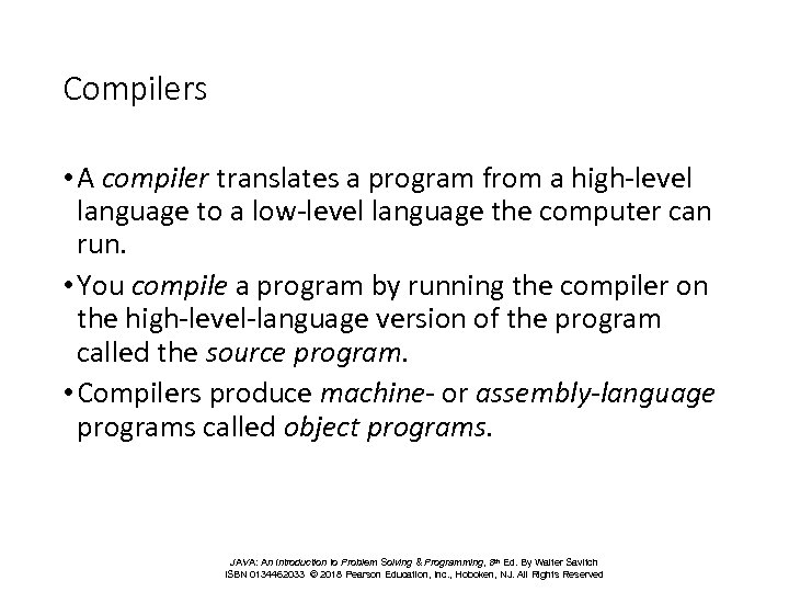 Compilers • A compiler translates a program from a high-level language to a low-level