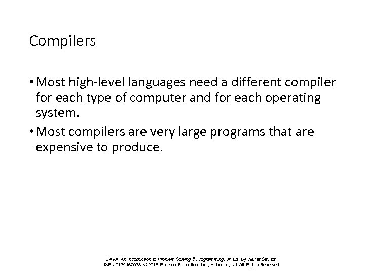Compilers • Most high-level languages need a different compiler for each type of computer