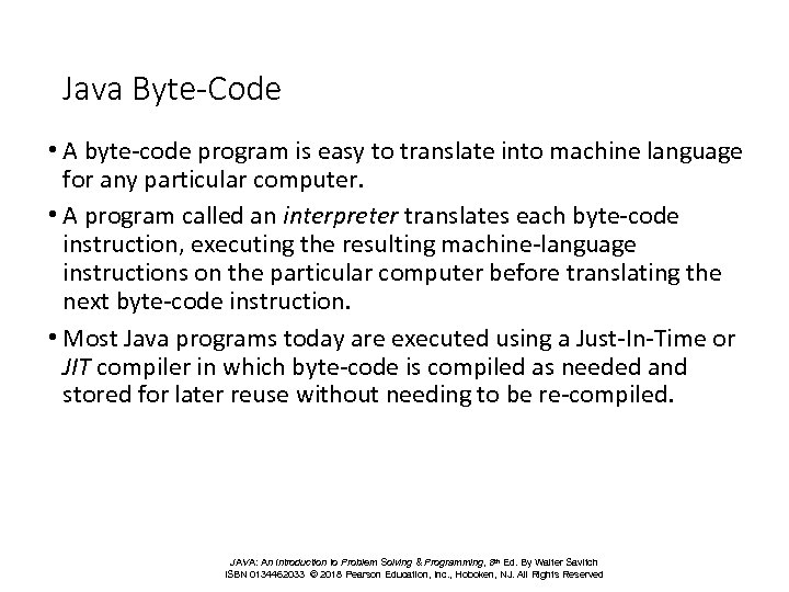 Java Byte-Code • A byte-code program is easy to translate into machine language for