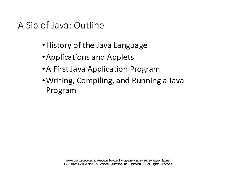 A Sip of Java: Outline • History of the Java Language • Applications and