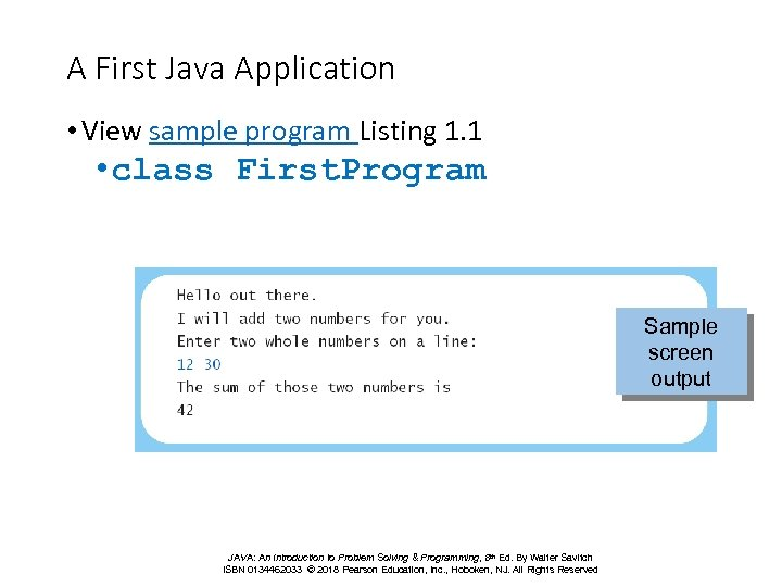 A First Java Application • View sample program Listing 1. 1 • class First.