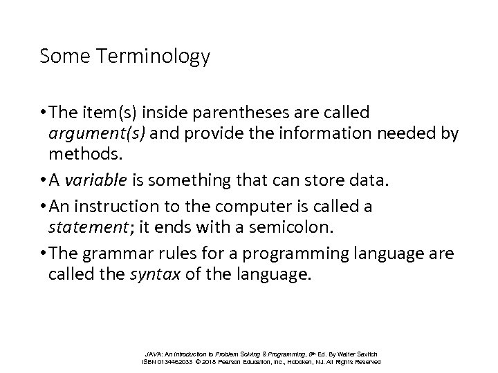 Some Terminology • The item(s) inside parentheses are called argument(s) and provide the information