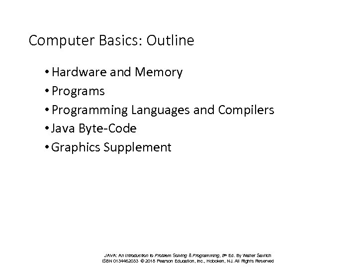Computer Basics: Outline • Hardware and Memory • Programs • Programming Languages and Compilers