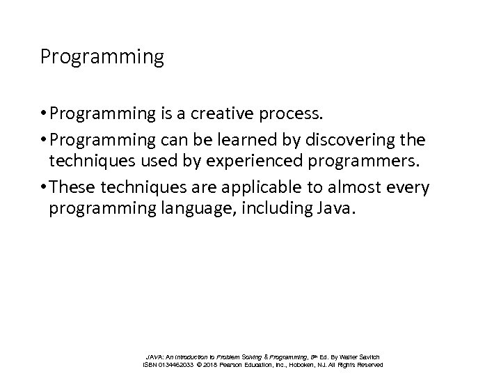 Programming • Programming is a creative process. • Programming can be learned by discovering