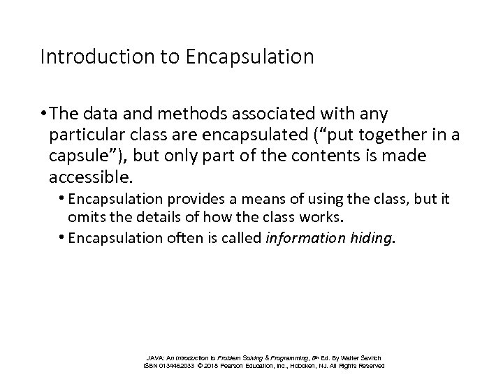 Introduction to Encapsulation • The data and methods associated with any particular class are