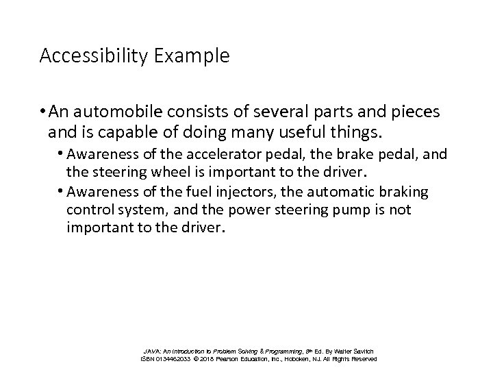 Accessibility Example • An automobile consists of several parts and pieces and is capable
